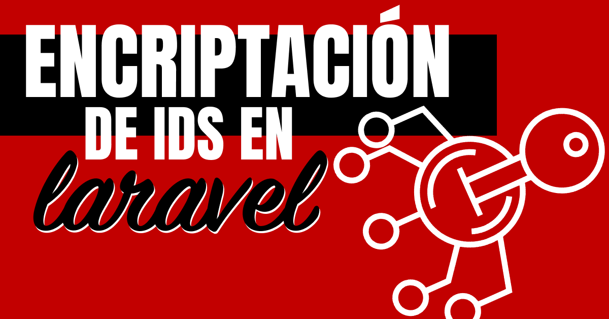 Encriptación de IDs en Laravel